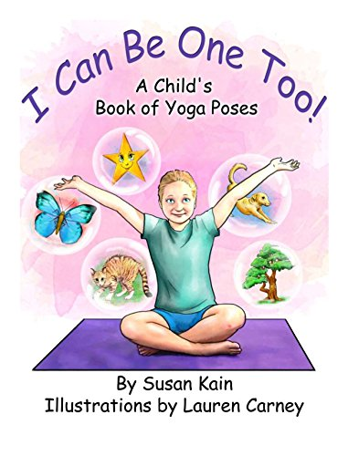 I Can Be One Too! A Childs Book of Yoga Poses