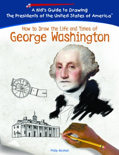 Download George Washington (Kid's Guide to Drawing the Presidents of the United States of America) ebook