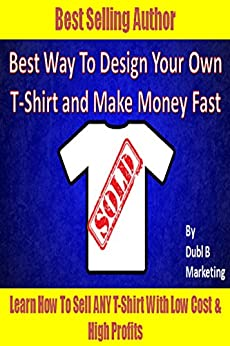 Best way to design your own t shirt and make money fast for Best way to sell art