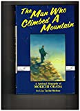 img - for The man who climbed a mountain book / textbook / text book
