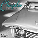 Chrysler Concept Cars 1940-1970: Comprehensive, Authoritative Information on the Concepts Created During This Golden Age (Chrysler)
