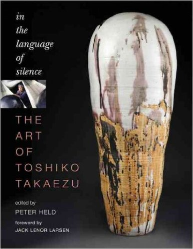 The Art of Toshiko Takaezu: In the Language of Silence[ THE ART OF TOSHIKO TAKAEZU: IN THE LANGUAGE OF SILENCE ] by Held, Peter (Author) Apr-30-11[ Hardcover ] by University of North Carolina Press