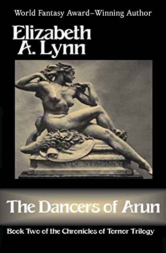 the-dancers-of-arun-the-chronicles-of-tornor-book-2