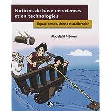 Notions de base en sciences et en technologies: Espace, temps, vitesse et accélération
