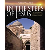 In the Steps of Jesus: An Illustrated Guide to the Places of the Holy Land (In the Steps of series)