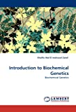 Introduction to Biochemical Genetics, Khalifa Abd El Maksoud Zaied, 3844394761