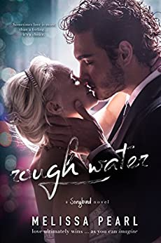 Rough Water (A Songbird Novel) by [Pearl, Melissa]