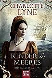 Kinder des Meeres: Historischer Roman