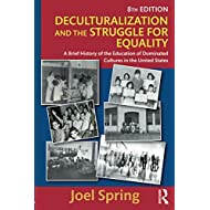 Deculturalization and the Struggle for Equality (Sociocultural, Political, and Historical Studies in Education)