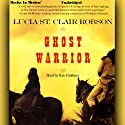 Ghost Warrior Audiobook by Lucia St. Clair Robson Narrated by Kris Faulkner