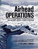 img - for Airhead Operations - Where AMC Delivers - The Linchpin of Rapid Force Projection book / textbook / text book