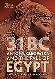 """31 BC - Antony, Cleopatra and the Fall of Egypt. by David Stuttard, Sam Moorhead"" av David Stuttard"