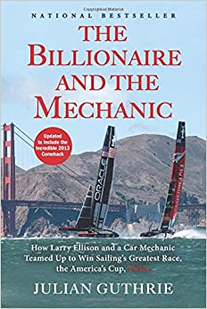 Libro Epub Gratis The Billionaire And The Mechanic: How Larry Ellison And A Car Mechanic Teamed Up To Win Sailing's Greatest Race, The America's Cup, Twice