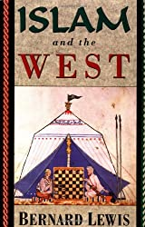 Islam and the West [ ISLAM AND THE WEST BY Lewis, Bernard W ( Author ) Oct-27-1994[ ISLAM AND THE WEST [ ISLAM AND THE WEST BY LEWIS, BERNARD W ( AUTHOR ) OCT-27-1994 ] By Lewis, Bernard W ( Author )Oct-27-1994 Paperback