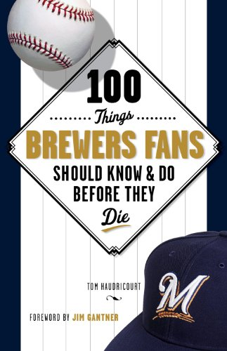 {{LINK{{ 100 Things Brewers Fans Should Know & Do Before They Die (100 Things...Fans Should Know). sitio renueva MECASOL trucks exito