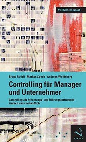 VERSUS kompakt: Controlling für Manager und Unternehmer: Controlling als Steuerungs- und Führungsinstrument – einfach und verständlich
