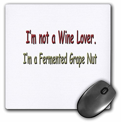 3drose-llc-8-x-8-x-025-inches-im-not-a-wine-lover-im-a-fermented-grape-nut-mouse-pad-mp-4334-1