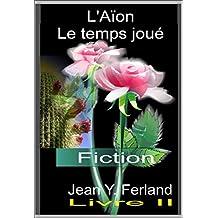 Aïon : LIvre II (French Edition)