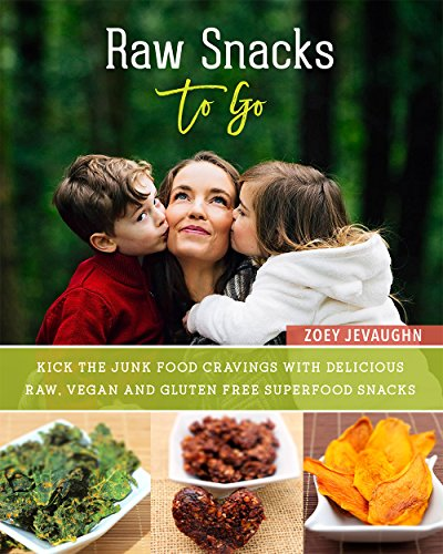 Raw Snacks To-Go: Kick the Junk Food Cravings with Delicious Raw Vegan and Gluten-Free Superfood Snacks by Zoey Jevaughn