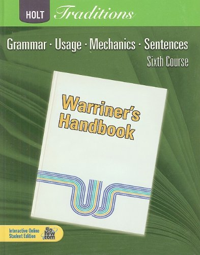 Holt Traditions: Warriner's Handbook, Sixth Course: Grammar, Usage, Mechanics, Sentences