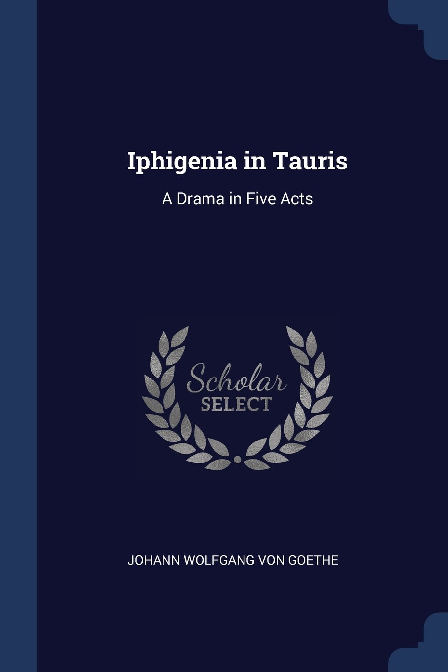 Iphigenia in Tauris: A Drama in Five Acts ebook