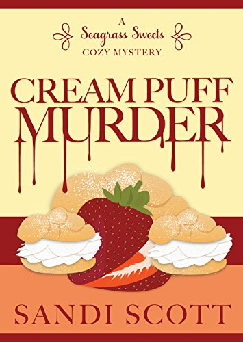 (Cream Puff Murder: A Seagrass Sweets Cozy Mystery (Book 1))