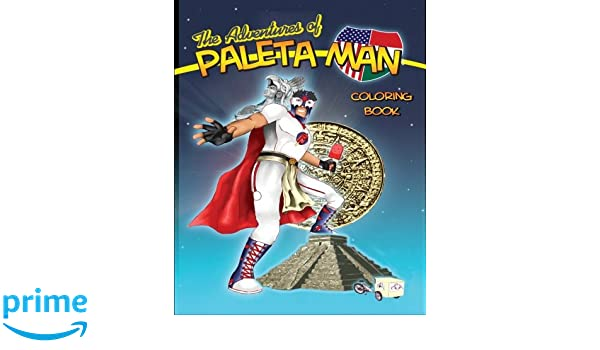 The Adventures of Paleta Man Coloring Book: Paul Ramirez, Matthew Ramirez, Jose Daniel Oviedo Galeano, Matt Barry: 9781461133292: Amazon.com: Books