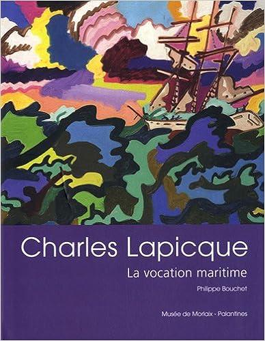 Lire en ligne Charles Lapicque : La vocation maritime epub, pdf