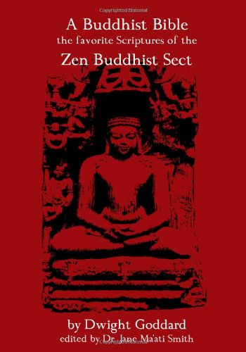 A Buddhist Bible: The Favorite Scriptures Of The Zen Buddhist Sect