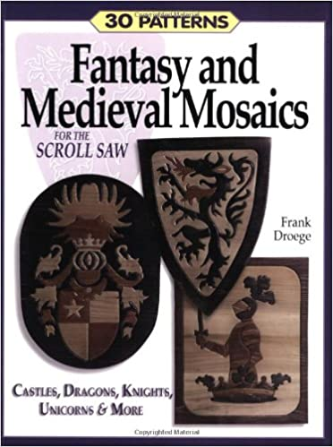 Fantasy Medieval Mosaics For The Scroll Saw 60 Patterns Castles Simple Scroll Saw Patterns