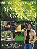 Design Your Garden, Diarmuid Gavin, 0756603730