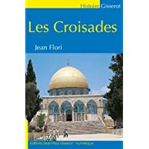 LES CROISADES (GISSEROT HISTOIRE) (French Edition)
