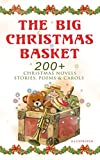 img - for The Big Christmas Basket: 200+ Christmas Novels, Stories, Poems & Carols (Illustrated): Life and Adventures of Santa Claus, The Gift of the Magi, A Christmas Little Women, The Tale of Peter Rabbit  book / textbook / text book