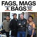 Fags, Mags & Bags: Complete Series 4 Radio/TV Program by Sanjeev Kohli Narrated by Sanjeev Kohli