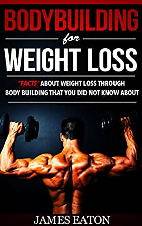 "Bodybuilding for Weight Loss: ""Facts"" About Weight Loss ..."