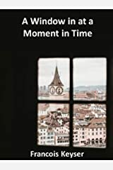 A Window in at a Moment in Time Kindle Edition