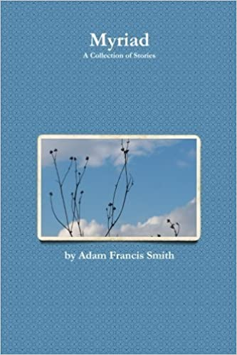 Book Myriad A Collection of Stories by Adam Smith (2014-11-07)