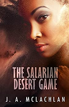 The Salarian Desert Game by [McLachlan, J. A.]