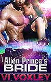Alien Prince's Bride: Scifi Alien Romantic Triangle Romance Novel