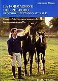 Image de La formazione del puledro secondo il metodo naturale. Come stabilire una sana relazione fra uomo e cavallo