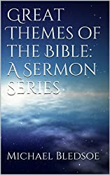 Great Themes of the Bible: A Sermon Series