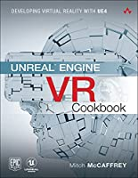 Unreal Engine VR Cookbook: Developing Virtual Reality with UE4 Front Cover