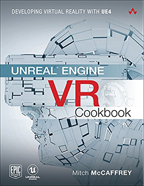 Unreal Engine Vr Cookbook Developing Virtual Reality With Ue4 Game Design 1 Mccaffrey Mitch Ebook Amazon Com