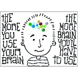 ARGUS The More You Use Your Brain Poster (1 Piece), 13.38