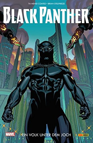 Black Panther: Bd. 1: Ein Volk unter dem Joch Taschenbuch – 23. Januar 2017 Ta-Nehisi Coates Brian Stelfreeze Panini 3741601195