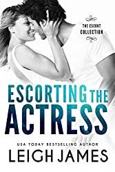 Escorting the Actress (The Escort Collection Book 2)
