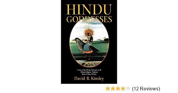Hindu Goddesses: Visions of the Divine Feminine in the Hindu Religious Tradition (Hermeneutics: Studies in the History of Religions Book 12)