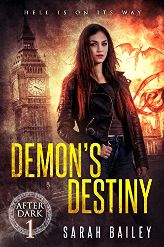 Demon's Destiny: A Paranormal Romance (After Dark Book 1) by [Bailey, Sarah]