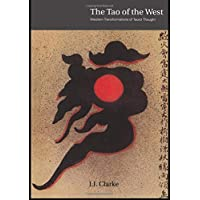 The Tao of the West: Western Tranformations of Taoist Thought