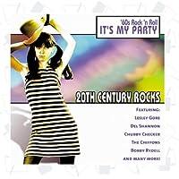 20th Century Rocks: 60's Rock 'N Roll - It's My Party